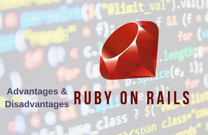 Advantages and Disadvantages of Ruby On Rails